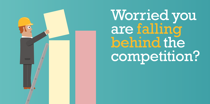 Worried you are falling behind the competition?