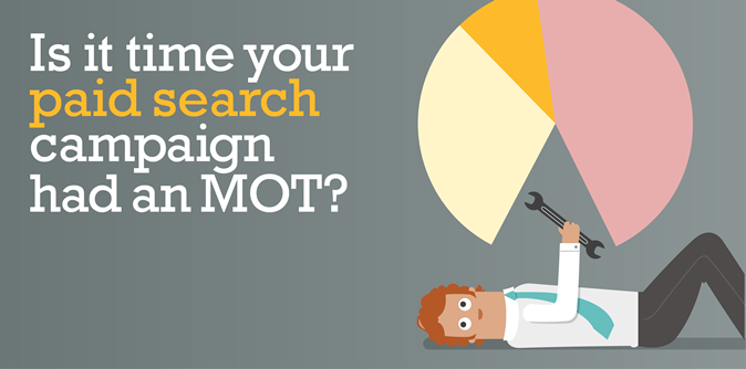 Is it time your paid search campaign had an MOT?