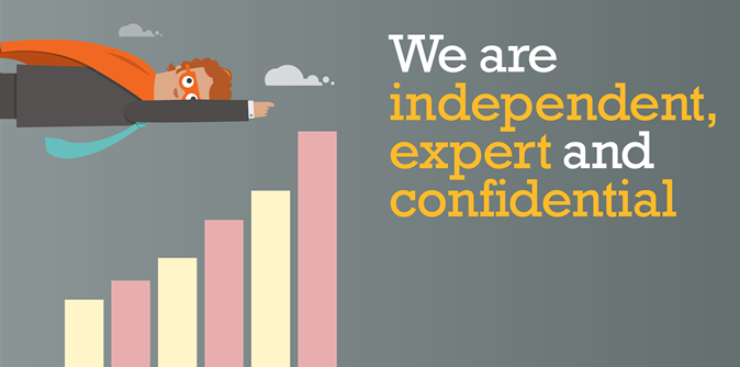 We are independent, expert and confidential.